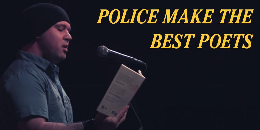 police make the best poets